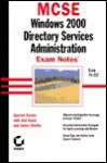 MCSE: Windows 2000 Directory Services Administration Exam Notes Exam 70-217 - Quentin Docter, James Chellis, Anil Desai