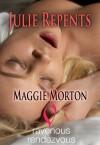 Julie Repents - Maggie Morton