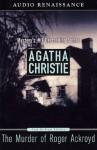 The Murder of Roger Ackroyd (Audio) - Nigel Anthony, Agatha Christie