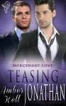 Teasing Jonathan (Mercenary Love #3) - Amber Kell
