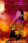 Zizzy Zing - Ursula Dubosarsky