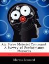 Air Force Materiel Command: A Survey of Performance Measures - Marcia Leonard