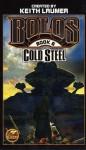 Cold Steel: Bolos Book 6 - J. Steven York, Dean Wesley Smith, Linda Evans, Keith Laumer, Bill Fawcett