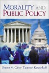 Morality and Public Policy - Steven M. Cahn, Tziporah Kasachkoff