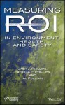 Measuring Roi in Environment, Health, and Safety - Jack J. Phillips, Patricia Pulliam Phillips, Al Pulliam