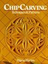 Chip Carving: Techniques & Patterns - Wayne Barton