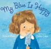 My Blue Is Happy - Jessica Young, Catia Chien