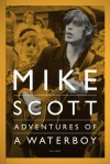 Adventures Of A Waterboy - Mike Scott