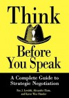 Think Before You Speak: A Complete Guide to Strategic Negotiation (Portable MBA (Wiley)) - Roy J. Lewicki, Alexander Hiam