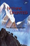 Nothing Daunted: The Story of Isobel Kuhn - Gloria Repp