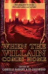When the Villain Comes Home - Gabrielle Harbowy, Ed Greenwood