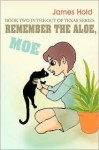 Remember the Aloe, Moe: Book Two in the Out of Texas Series - James Hold