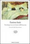 Passione fatale: Venticinque racconti d'amore dell'Ottocento - Guido Davico Bonino