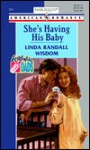She's Having His Baby - Linda Randall Wisdom