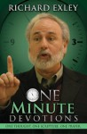 One Minute Devotions: One Thought, One Scripture, One Prayer - Richard Exley