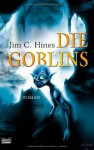 Die Goblins - Jim C. Hines