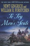 To Try Men's Souls - Albert S. Hanser, Newt Gingrich, William R. Forstchen
