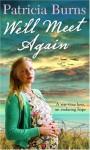 We'll Meet Again - Patricia Burns, Penelope Freeman