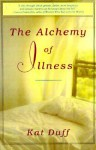 Alchemy of Illness - Kat Duff