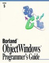 Borland Object Window Programmer's Guide (Object Windows Programmer's Guide) - Sams Publishing