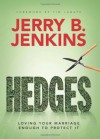 Hedges: Loving Your Marriage Enough to Protect It - Jerry B. Jenkins, Tim LaHaye, John Perrodin