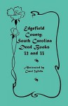 Edgefield County, South Carolina: Deed Books 32 and 33 - Carol Wells