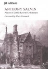 Anthony Salvin: Pioneer of Gothic Revival Architecture - Jill Allibone, Mark Girouard