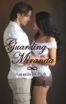 Guarding Miranda - Amanda M. Holt