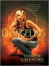 Changeling (Otherworld / Sisters of the Moon #2) - Yasmine Galenorn, Cassandra Campbell