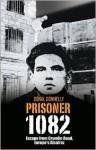 Prisoner 1082: Escape from Crumlin Road, Europe's Alcatraz - Donal Donnelly
