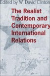 The Realist Tradition and Contemporary International Relations - W. David Clinton