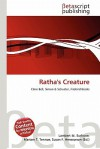 Ratha's Creature - Lambert M. Surhone, Mariam T. Tennoe, Susan F. Henssonow
