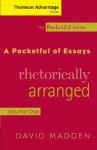 Cengage Advantage Books: A Pocketful of Essays: Volume I, Rhetorically Arranged, Revised Edition - David Madden