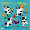 Cows In The Kitchen (Classic Books With Holes) - Airlie Anderson