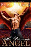 Her Demonic Angel: Her Angel Romance Series - Felicity E. Heaton