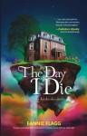 The Day I Die (Satu Hari, Ketika Aku Mati...) - Fannie Flagg, Dian Guci