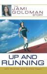 Up and Running: The Jami Goldman Story - Jami Goldman, Andrea Cagan