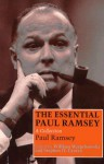 The Essential Paul Ramsey: A Collection - Paul Ramsey, William Werpehowski, Stephen D. Crocco
