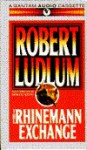 The Rhinemann Exchange - Robert Ludlum, Bob Gunton