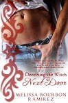 Deceiving the Witch Next Door - Melissa Bourbon Ramirez