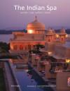 The Indian Spa: Ayurveda Yoga Wellness Beauty - Kim Inglis, Luca Invernizzi Tettoni