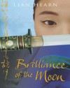 The Brilliance of the Moon Audio: Tales of the Otori Book 3 - Lian Hearn