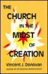 The Church in the Midst of Creation - Vincent J. Donovan