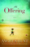 The Offering: A Novel - Angela Hunt