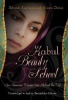 Kabul Beauty School: An American Woman Goes Behind the Veil - Deborah Rodriguez, Kristin Ohlson, Bernadette Dunne