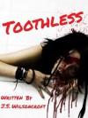 Toothless - J.S. Wilsoncroft