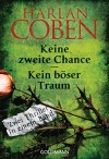 Keine zweite Chance / Kein böser Traum: Zwei Thriller in einem Band: Zwei Romane in einem Band (No Second Chance / Just One Look) - Harlan Coben, Gunnar Kwisinski, Christine Frauendorf-Mössel