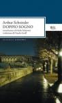 Doppio sogno (BUR CLASSICI MODERNI) (Italian Edition) - Arthur Schnitzler, Claudio Groff