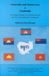 Genocide And Democracy In Cambodia: The Khmer Rouge, The United Nations, And The International Community - Ben Kiernan