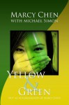 Yellow & Green: Not an Autobiography of Marcy Chen - Marcy Chen, Michael Simon